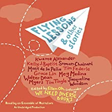 Flying Lessons & Other Stories Audiobook by Ellen Oh - editor Narrated by Ellen Oh, Kwame Alexander, Meg Medina,  full cast