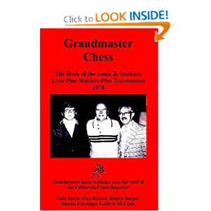 Grandmaster Chess: The Book of the Louis D. Statham Lone Pine Masters-Plus Tournament 1975 Robert E. Burger, Guthrie McClain, Jude Acers and Alan Benson