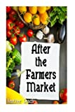 img - for After the Farmers Market book / textbook / text book