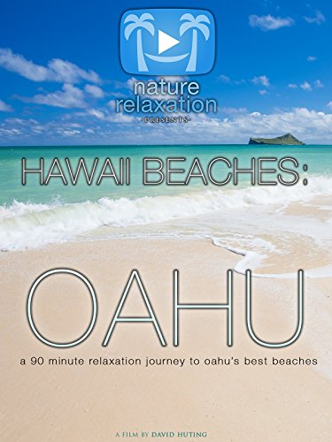 Hawaii Beaches: Oahu 90 Minute Nature Relaxation Video