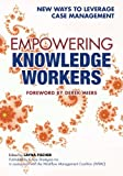 Empowering Knowledge Workers (BPM and Workflow Handbook Series)