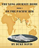 On The Pacific Rim (The Long Journey Home)