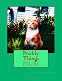 Angela Rosemary Prickly Things: For the Love Of