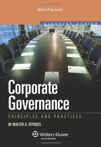 Corporate Governance: Principles & Practices (Aspen...