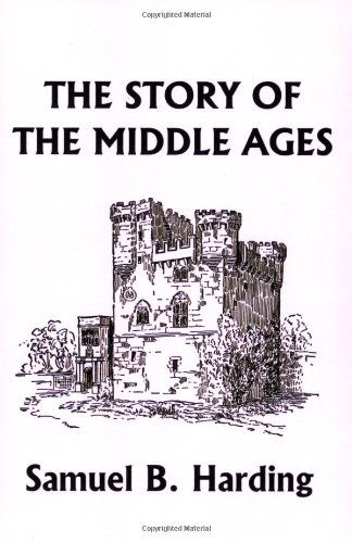 The Story of the Middle Ages (Yesterday's Classics)