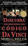 Descubra los misterios del Código Da Vinci: Respuestas a las preguntas que todos se están formulando (Spanish Edition) (0881131261) by Bock Ph.D., Darrell L.