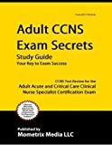 Adult CCNS Exam Secrets Study Guide: CCNS Test Review for the Adult Acute and Critical Care Clinical Nurse Specialist Certification Exam