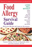 img - for Food Allergy Survival Guide: Surviving and Thriving with Food Allergies and Sensitivities book / textbook / text book