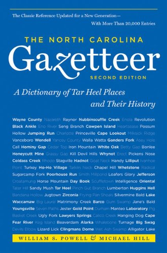 The North Carolina Gazetteer: A Dictionary of Tar Heel Places and Their History, 2nd Ed