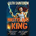 Wasteland King Audiobook by Lilith Saintcrow Narrated by Joe Knezevich