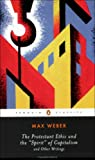 The Protestant Ethic and the Spirit of Capitalism: and Other Writings (Penguin Twentieth-Century Classics) (0140439218) by Max Weber
