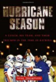 img - for Hurricane Season: A Coach, His Team, and Their Triumph in the Time of Katrina book / textbook / text book