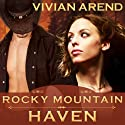 Rocky Mountain Haven: Six Pack Ranch Series, Book 2 Audiobook by Vivian Arend Narrated by Tatiana Sokolov