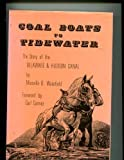 img - for Coal Boats to Tidewater: The Story of the Delaware and Hudson Canal book / textbook / text book