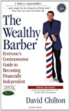 img - for The Wealthy Barber, Updated 3rd Edition: Everyone's Commonsense Guide to Becoming Financially Independent by Chilton, David (1997) Paperback book / textbook / text book