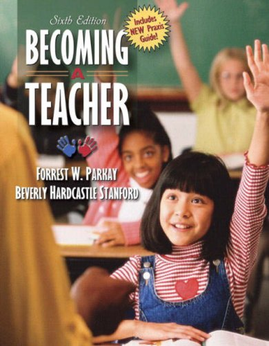 Becoming a Teacher, Sixth Edition