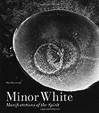 Minor White: Manifestations of the Spirit