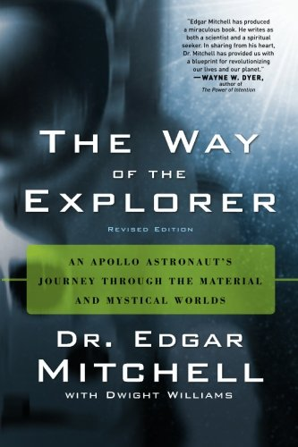 The Way of the Explorer: An Apollo Astronaut's Journey Through the Material and Mystical Worlds, Revised Edition PDF