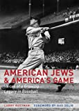 American Jews and Americas Game: Voices of a Growing Legacy in Baseball