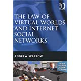 Andrew Sparrow: The Law of Virtual Worlds and Internet Social Networks