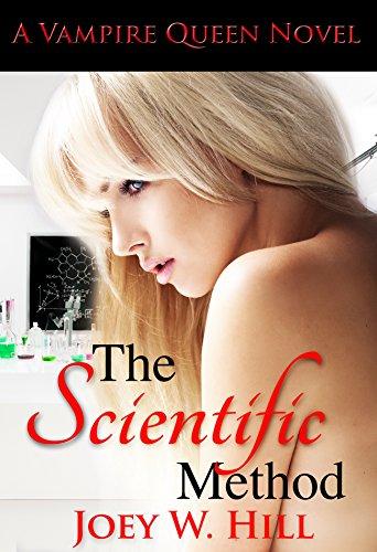 Joey W. Hill - The Scientific Method: A Vampire Queen Novel (Vampire Queen Series Book 10)