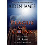 Plague of Coins (The Judas Chronicles Book 1) ~ Aiden James