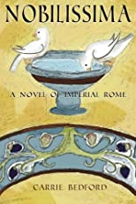 Nobilissima: A Novel of Imperial Rome