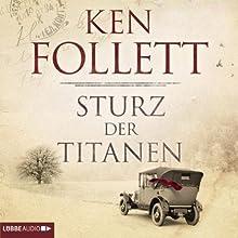 Sturz der Titanen (Die Jahrhundert-Saga 1) (       ungekürzt) von Ken Follett Gesprochen von: Philipp Schepmann