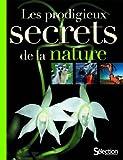echange, troc Vincent Albouy, Jean-Claude Bousquet, Jean-Marie Dautria, Frédéric Denhez, Collectif - Les prodigieux secrets de la nature