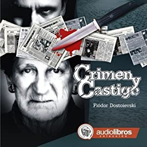 Crimen y Castigo [Crime and Punishment] | [Fiodor Dostoievski]
