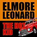 The Hot Kid Audiobook by Elmore Leonard Narrated by Arliss Howard