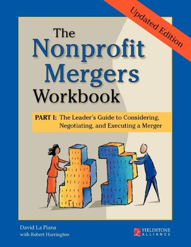 The Nonprofit Mergers Part I Updated Edition: The Leader's Guide to Considering, Negotiating, and Executing a Merger (Updated)