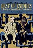 Best of Enemies: A History of US and Middle East Relations, Part One: 1783-1953 (1906838453) by Filiu, Jean-Pierre