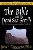 The Bible and the Dead Sea Scrolls, v.3 : The Scrolls and Christian Origins