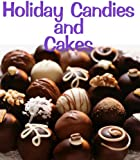 Holiday Candies and Cakes (Delicious Mini Book Book 10)