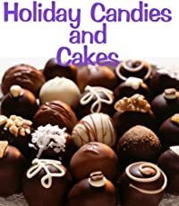 (FREE on 1/2) Holiday Candies And Cakes by June Kessler - http://eBooksHabit.com