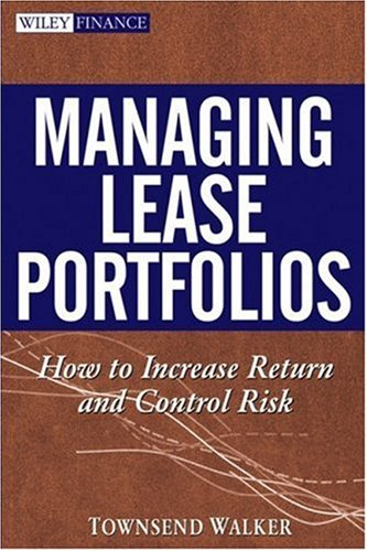 Managing Lease Portfolios: How to Increase Return and Control Risk (Wiley Finance)