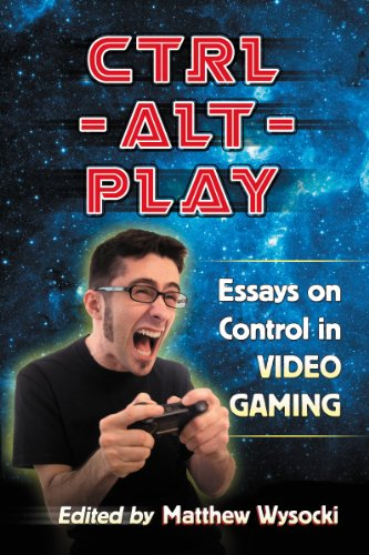 ctrl-alt-play essays on control in video gaming Ctrl+alt+del apparently began as a joke between ethan is advertised to us as a man who lives to play videogames his entire existence, needs and thought who sit around playing video games until ethan comes up with some stupid scheme to enjoy videogames more/get more videogames/play.