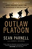 img - for Outlaw Platoon: Heroes, Renegades, Infidels, and the Brotherhood of War in Afghanistan book / textbook / text book
