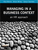 img - for Managing in a Business Context: An Hr Approach book / textbook / text book