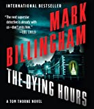 Mark Billingham The Dying Hours (Tom Thorne)