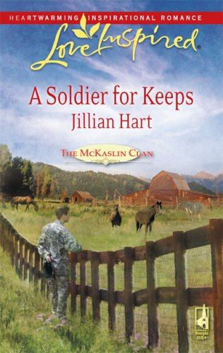 Image of A Soldier for Keeps (The McKaslin Clan: Series 3, Book 9) (Love Inspired #483)