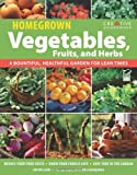 img - for Homegrown Vegetables, Fruits & Herbs: A Bountiful, Healthful Garden for Lean Times (Gardening) by Jim W. Wilson (2009-12-07) book / textbook / text book