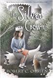 The Silver Crown, Reissue (068984106X) by O'Brien, Robert C.