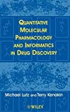 img - for Quantitative Molecular Pharmacology and Informatics in Drug Discovery book / textbook / text book