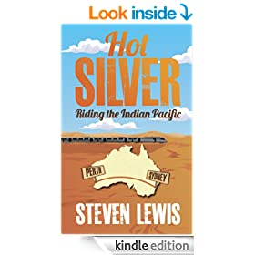 Hot Silver - Riding the Indian Pacific