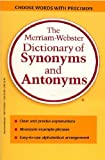 The Merriam-Webster Dictionary of Synonyms and Antonyms (Dictionary)