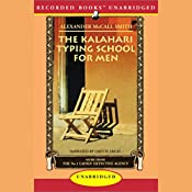 The Kalahari Typing School for Men: More from the No. 1 Ladies' Detective Agency | Alexander McCall Smith