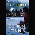 Demon Hunts (       UNABRIDGED) by C.E. Murphy Narrated by Gabra Zackman