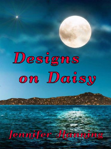 Designs on Daisy (The Hamilton Sisters) by Jennifer Hanning
